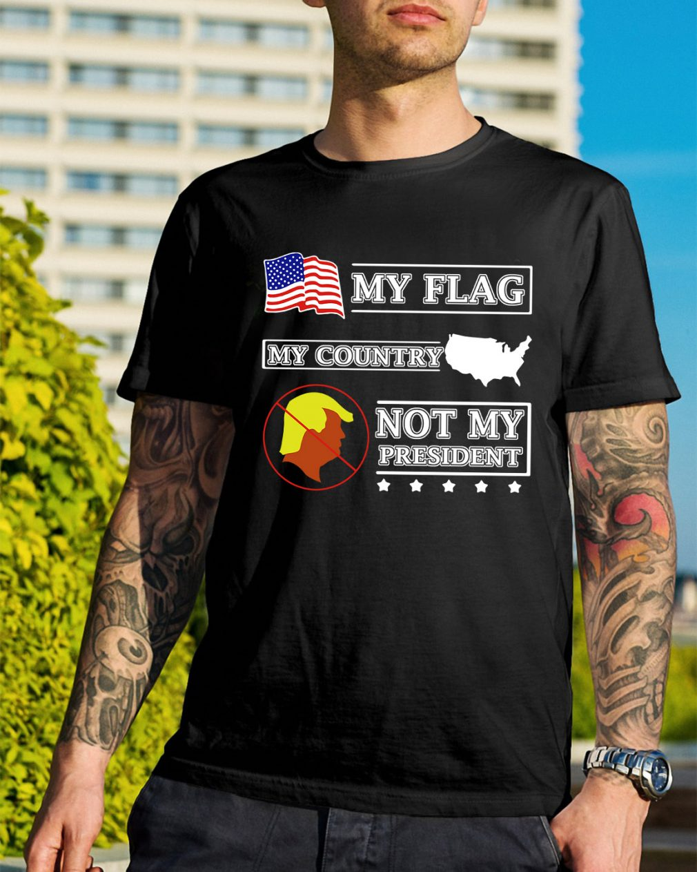 My flag my country Trump not my president shirt