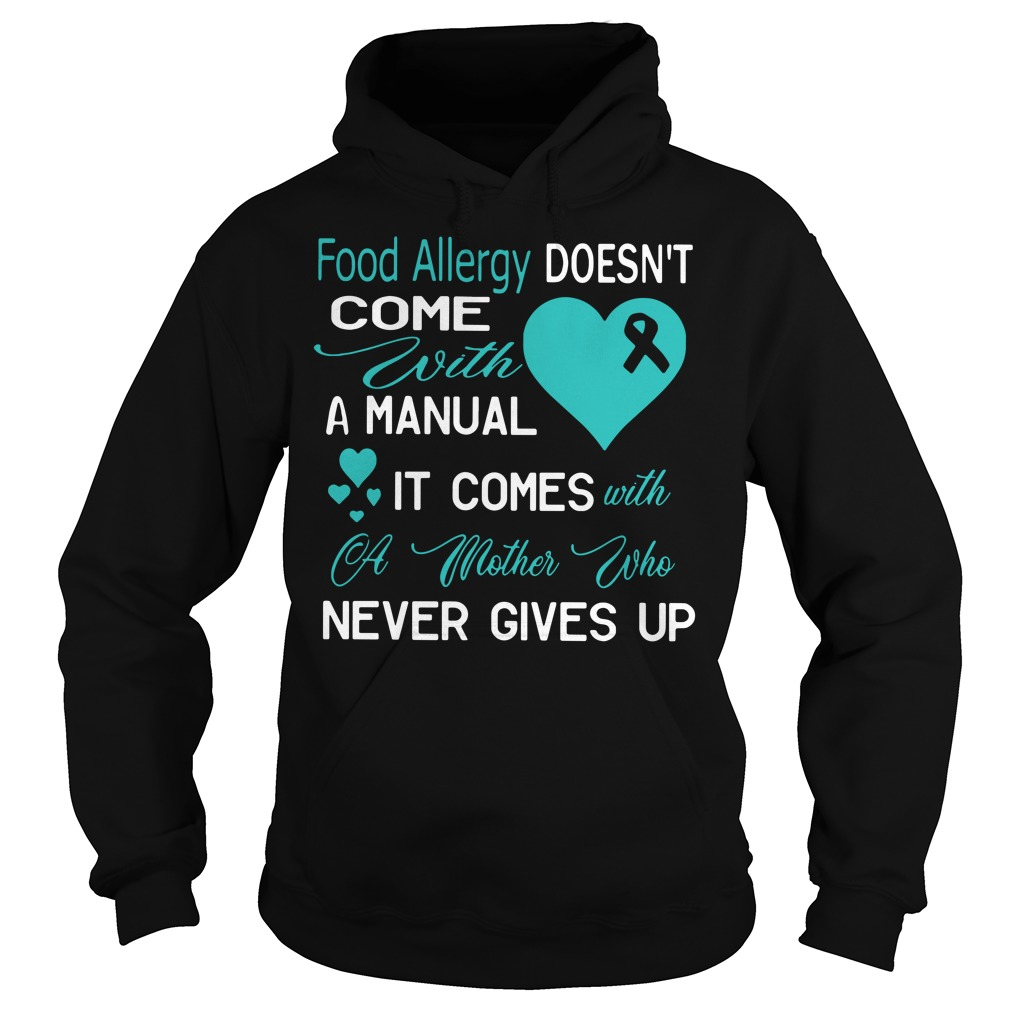 Food allergy doesn't come with a manual it comes with a mother Hoodie