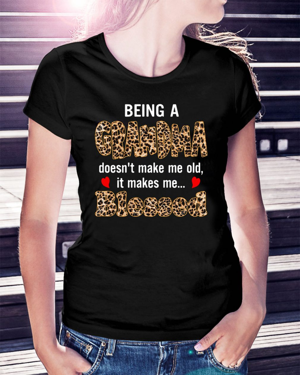 Being a Grandma doesn't make me old it makes me blesses Ladies Tee