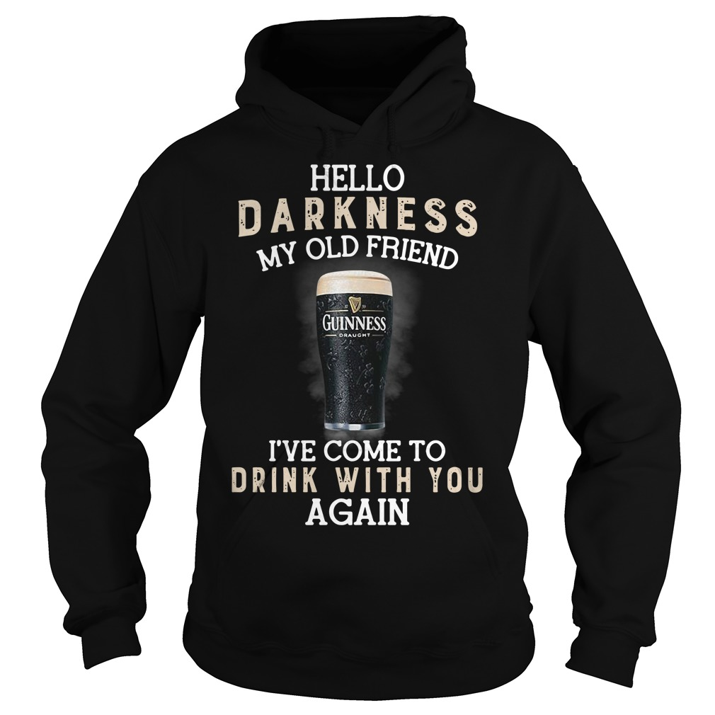 Guinness Draught hello darkness my old friend I've come to drink Hoodie