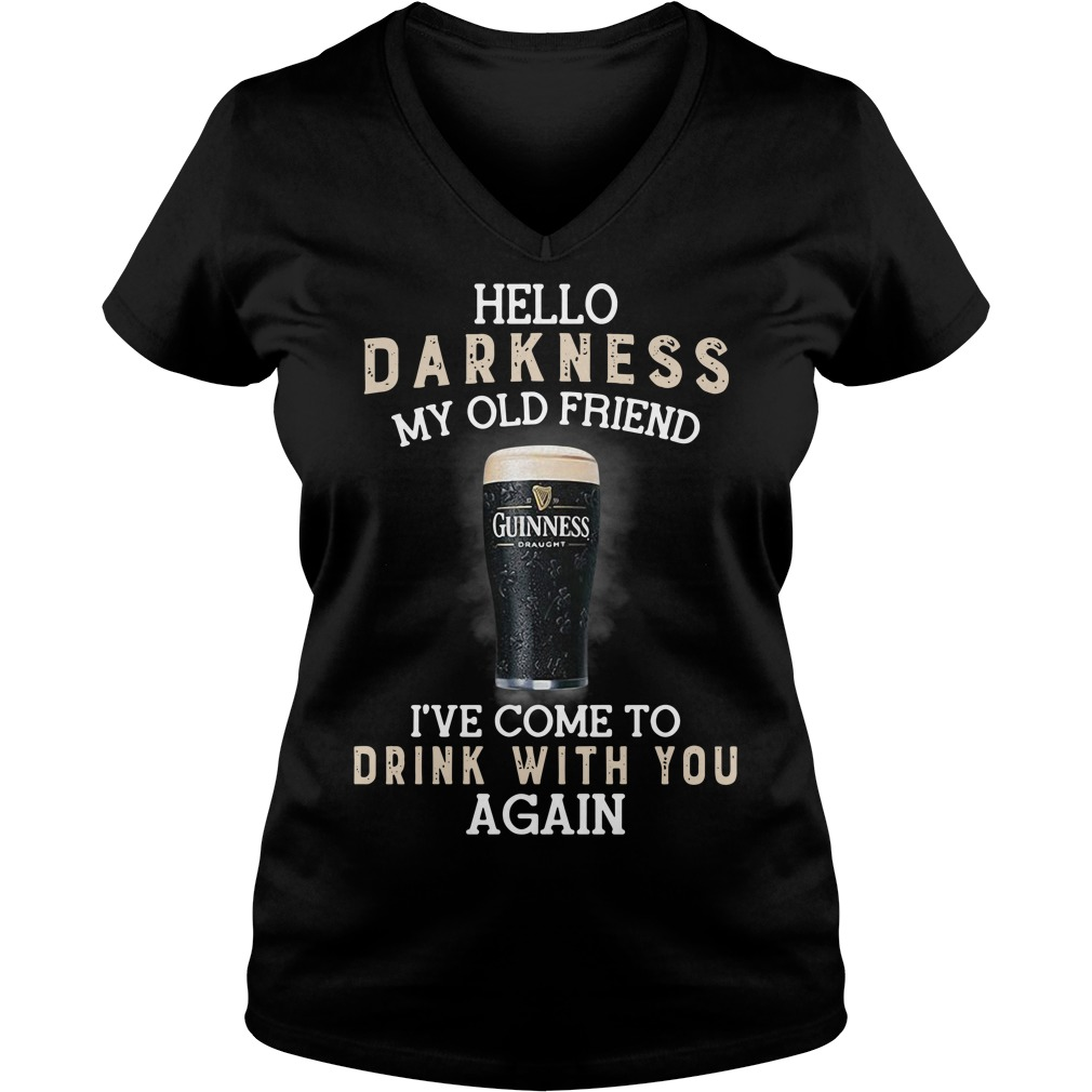 Guinness Draught hello darkness my old friend I've come to drink V-neck T-shirt