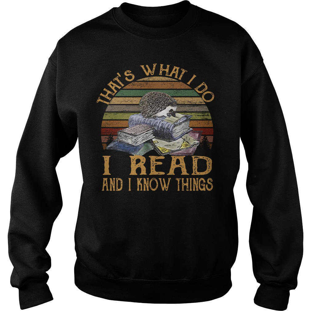 Hedgehog that's what I do I read and I know things vintage Sweater