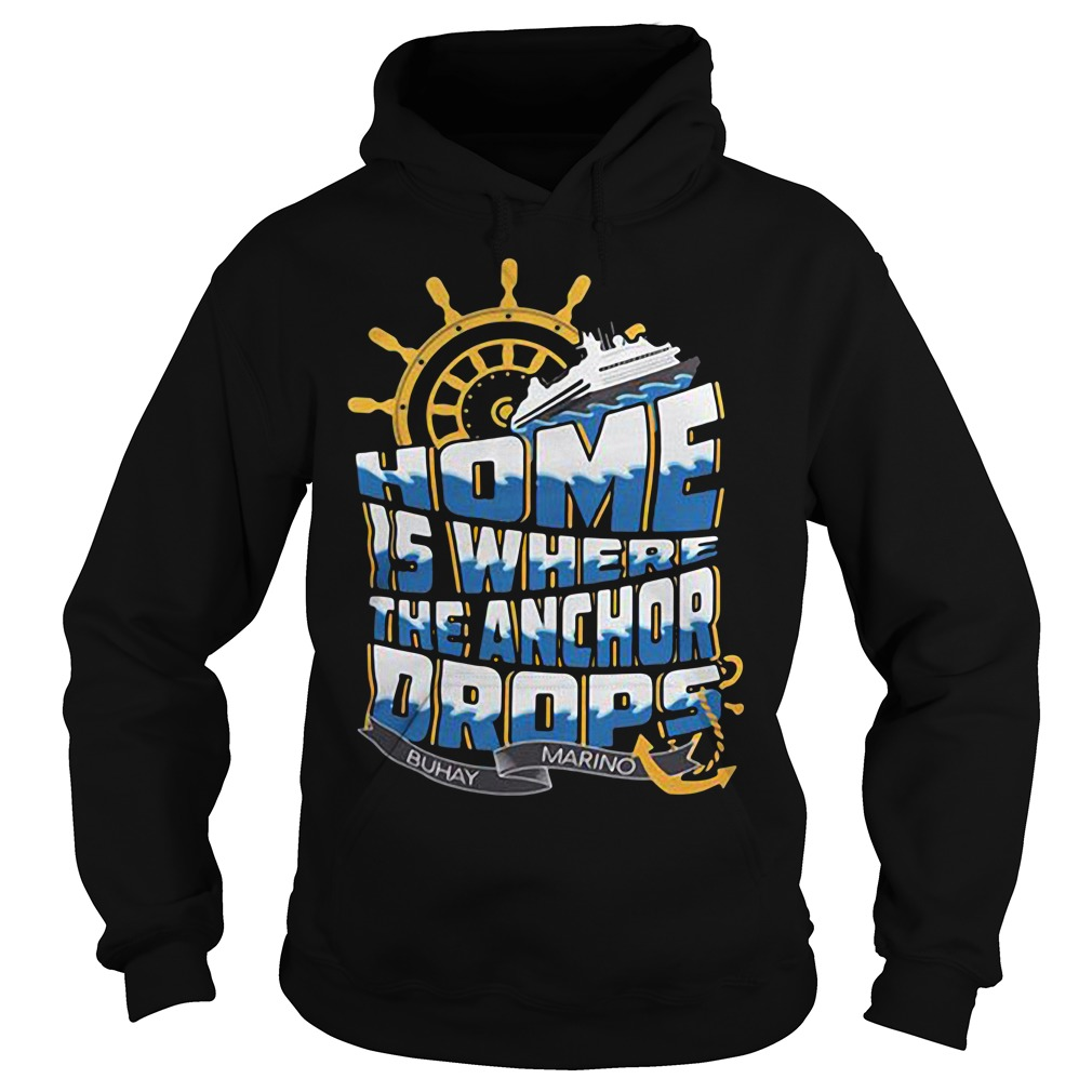 Home is where the anchor drops Buhay Marino Hoodie