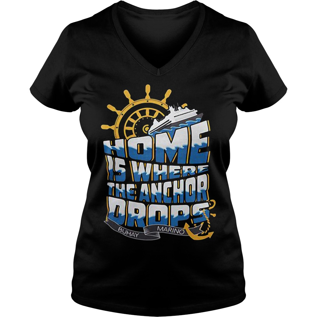 Home is where the anchor drops Buhay Marino V-neck T-shirt