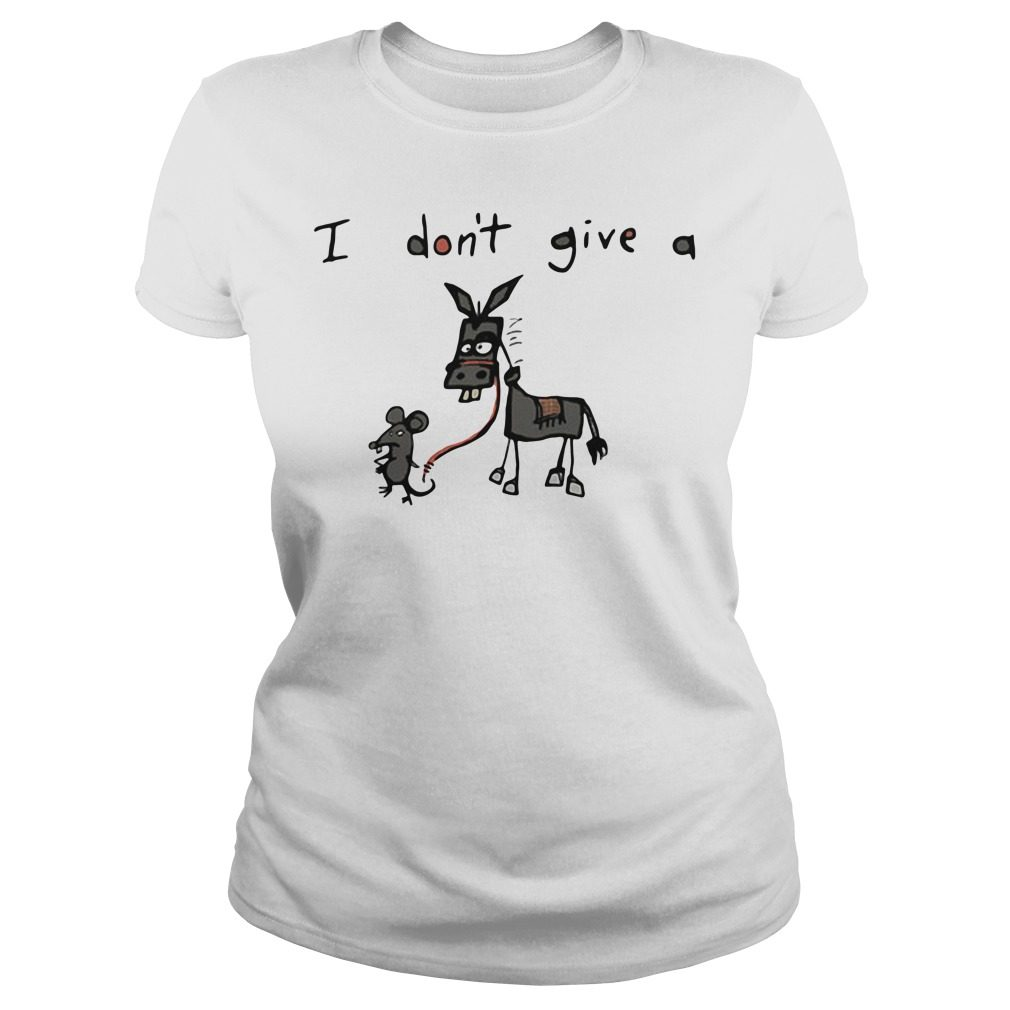 I don't give a mouse walking a donkey meaning Ladies Tee