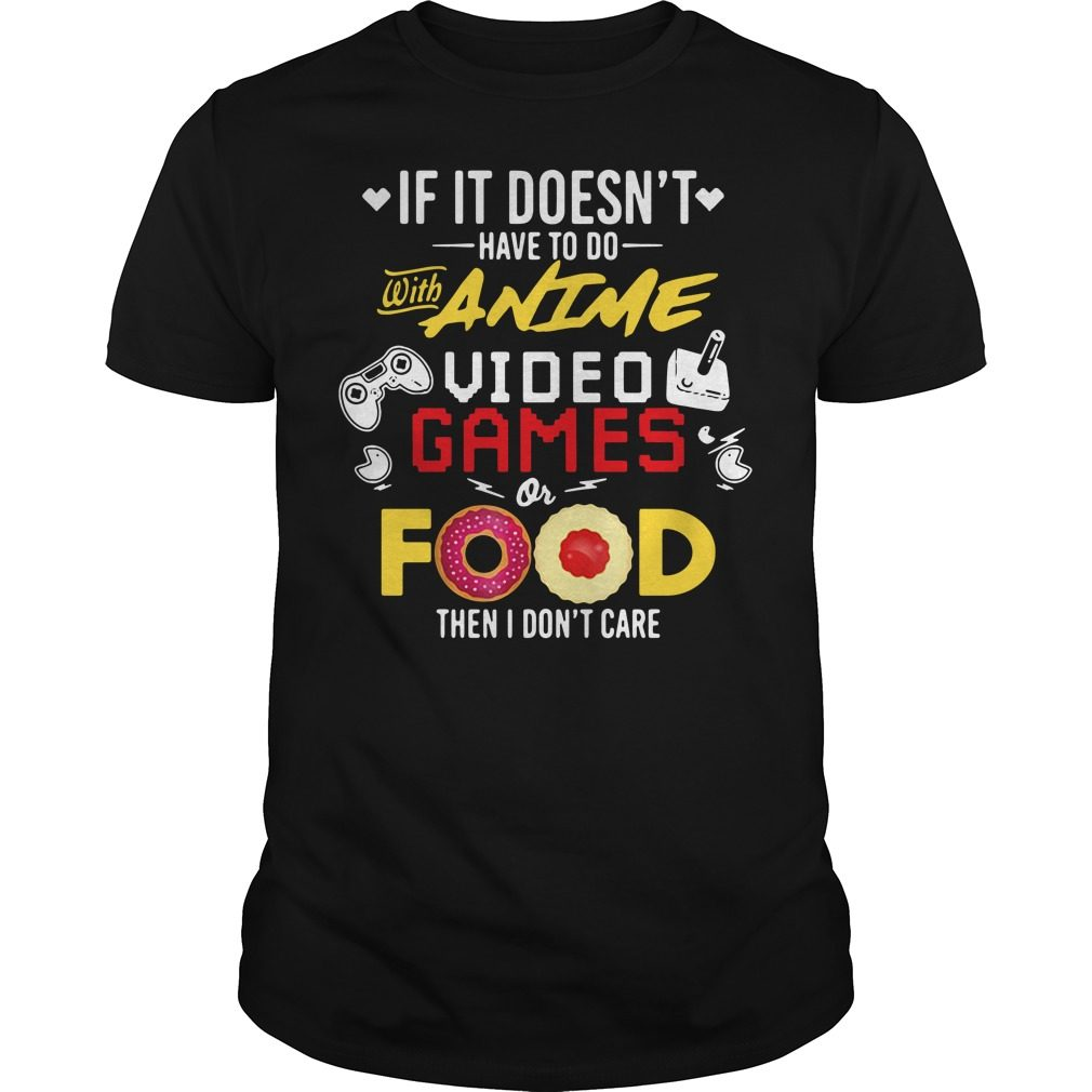 If it doesn't have to do with Anime video games or food shirt