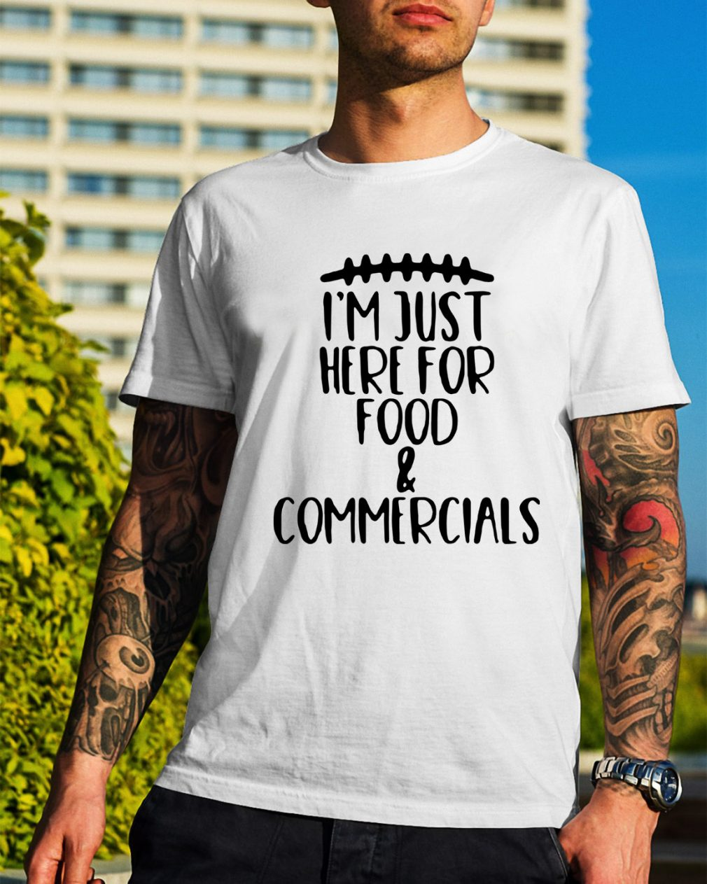 I'm just here for food and commercials shirt