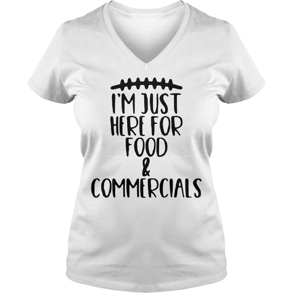 I'm just here for food and commercials V-neck T-shirt