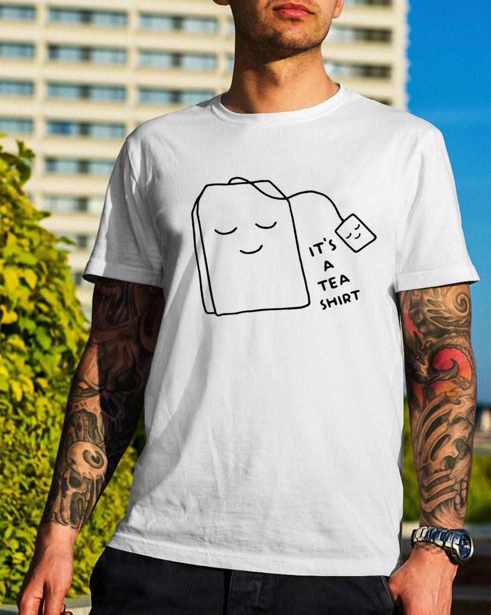 It's a tea shirt