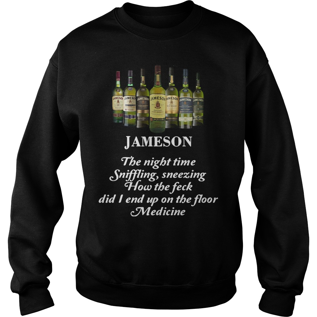 Jameson the night time sniffling sneezing how the feck Sweater