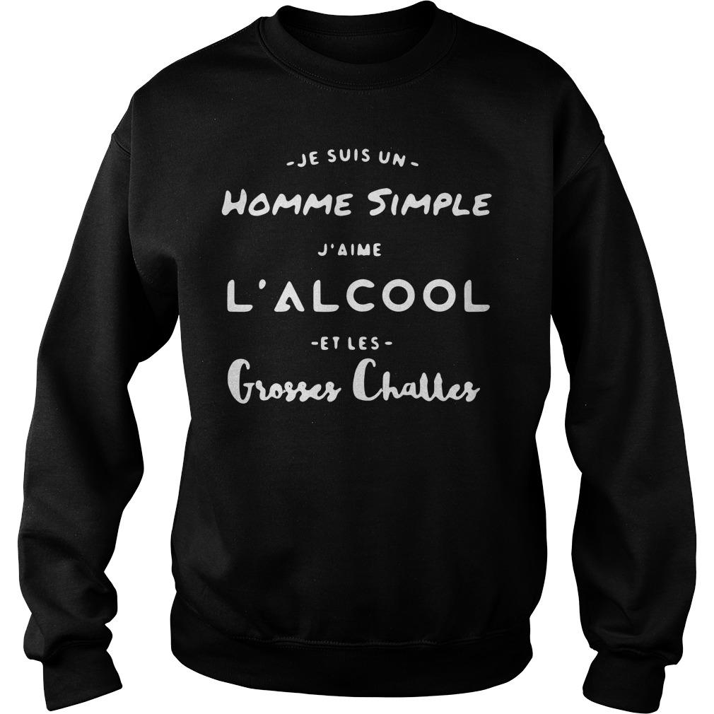 Je Suis un Homme simple J'aime l'alcool Et Les Grosses Charles Sweater