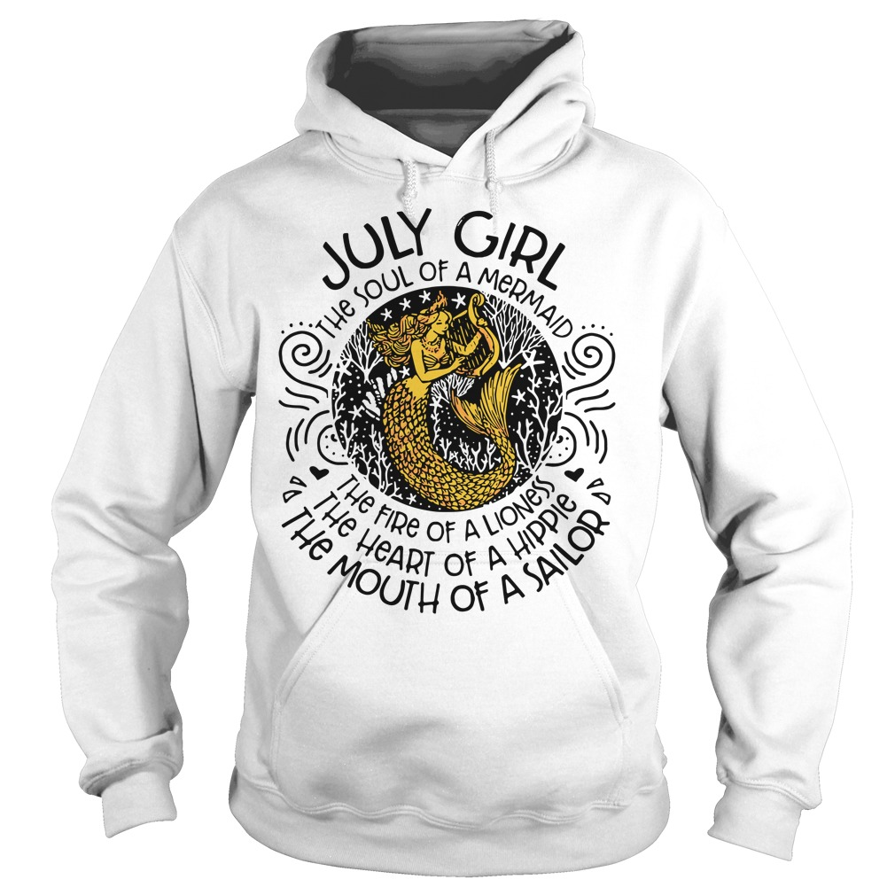 July girl the soul of a mermaid the fire of a lioness Hoodie