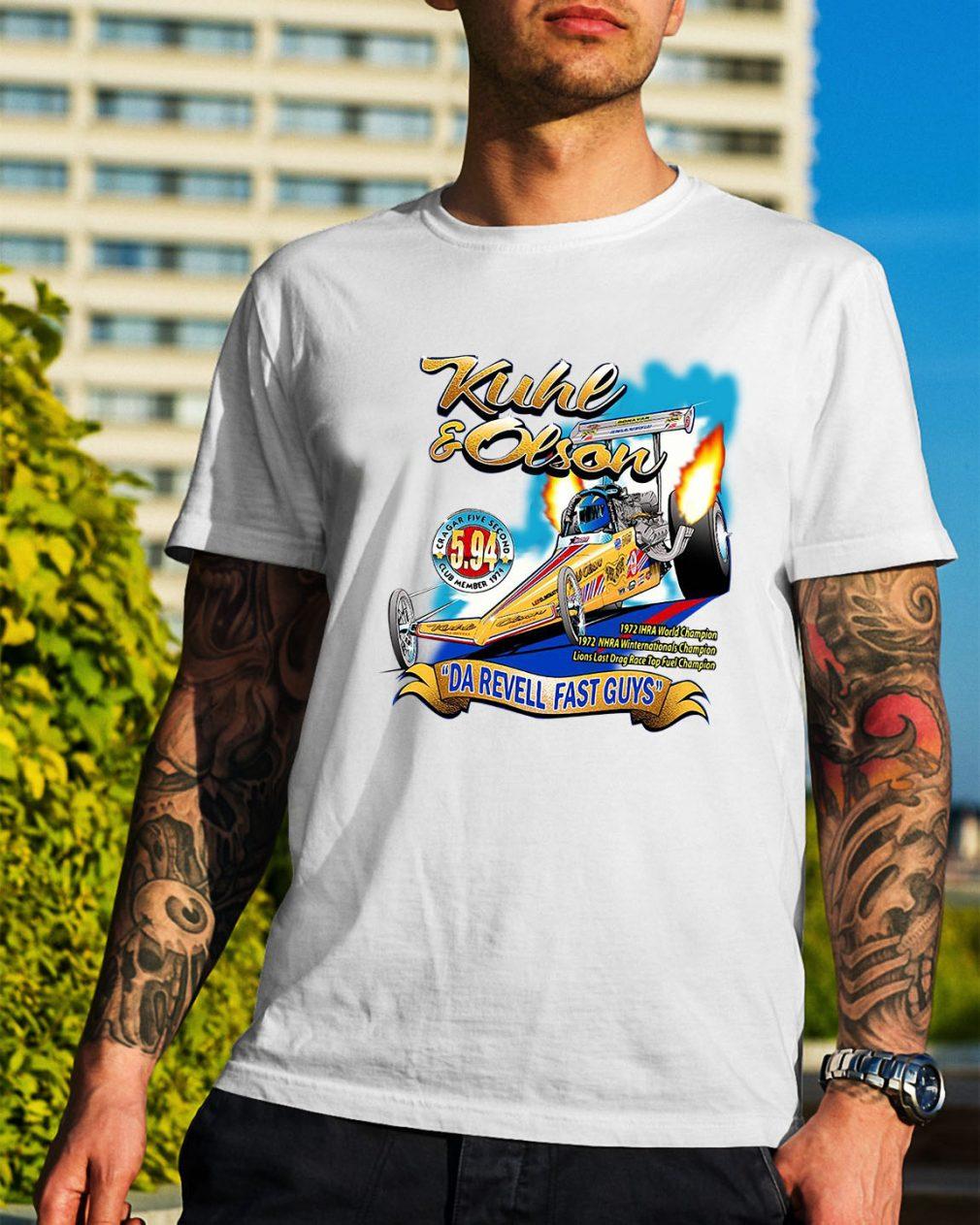 Kuhl and Olson Da Revell fast guys shirt