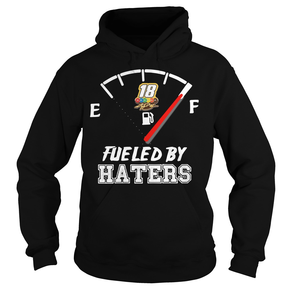 Kyle Busch fueled by haters Hoodie