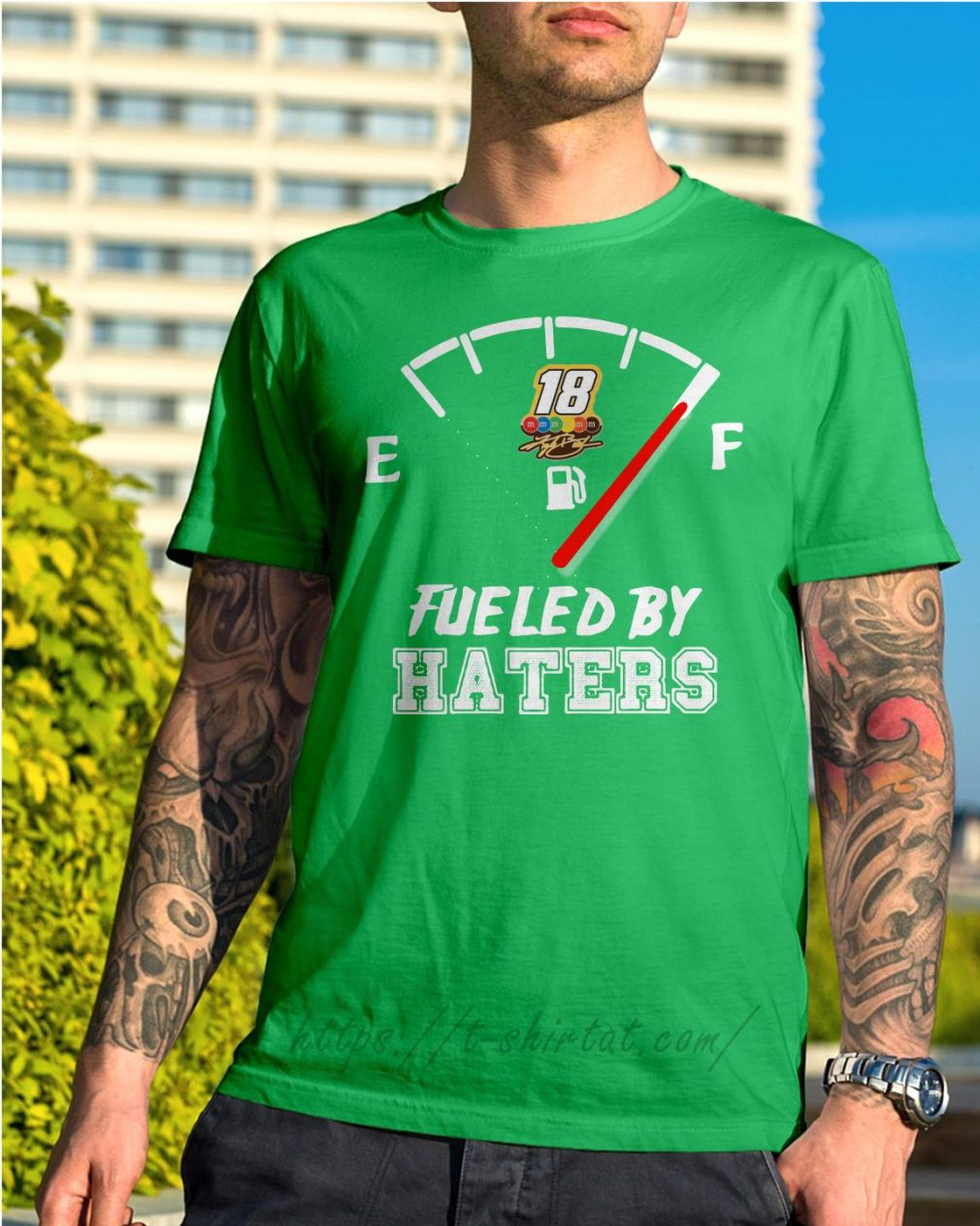 Kyle Busch fueled by haters Shirt green