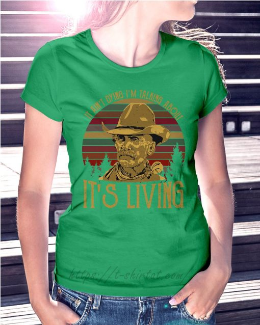 Larry McMurtry it ain't dying I'm talking about it's living vintage Ladies Tee Green