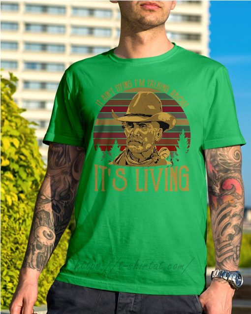Larry McMurtry it ain't dying I'm talking about it's living vintage Shirt green