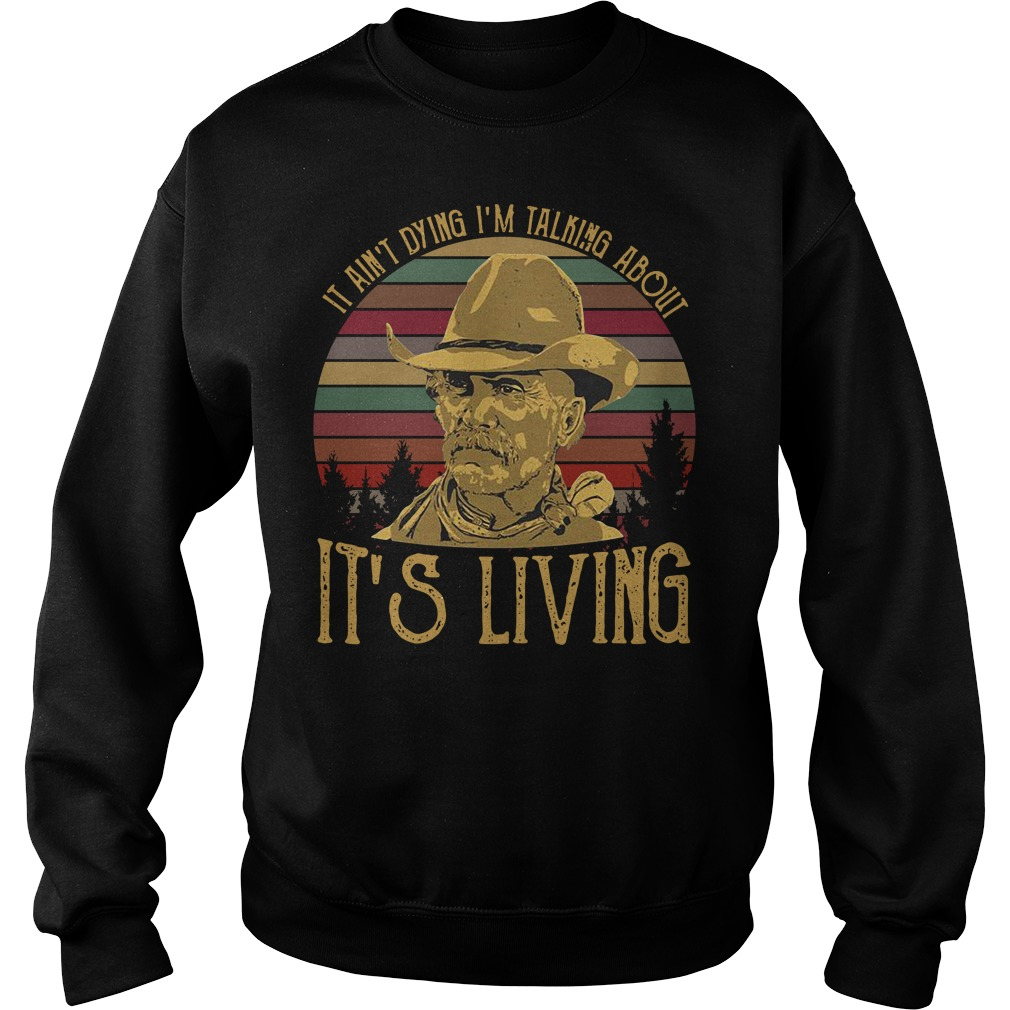 Larry McMurtry it ain't dying I'm talking about it's living vintage Sweater