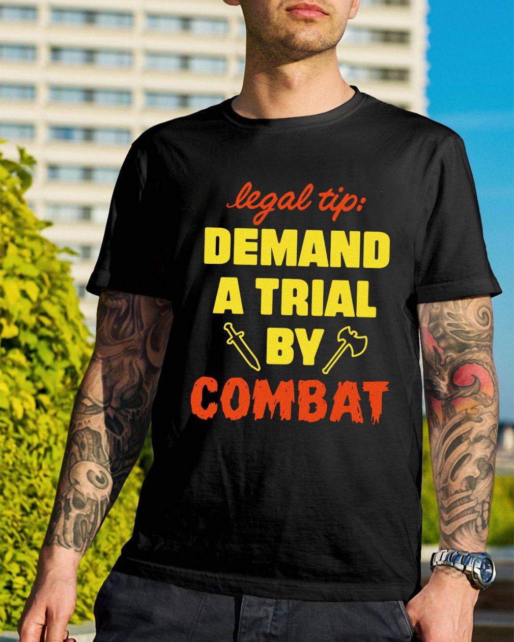 Legal tip demand a trial by combat shirt