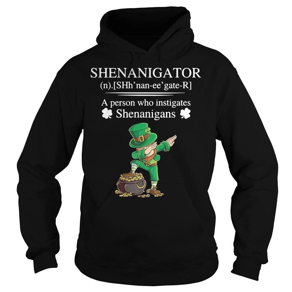 Leprechaun dabbing Shenanigator definition a person who instigates Hoodie