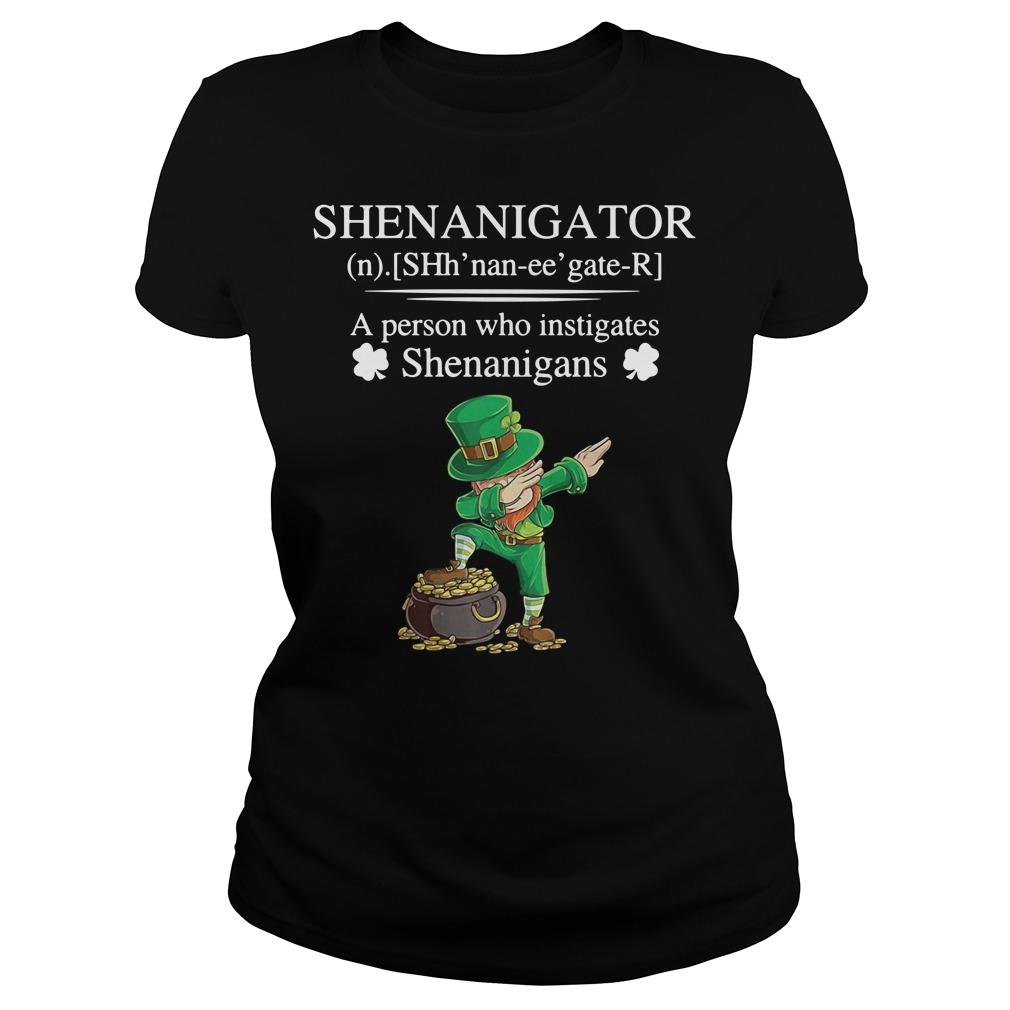 Leprechaun dabbing Shenanigator definition a person who instigates Ladies Tee