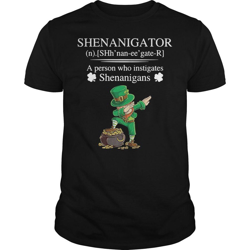 Leprechaun dabbing Shenanigator definition a person who instigates shirt