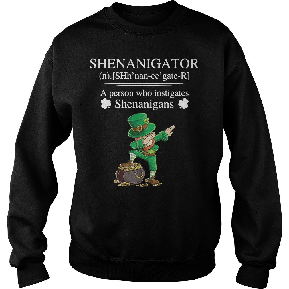 Leprechaun dabbing Shenanigator definition a person who instigates Sweater