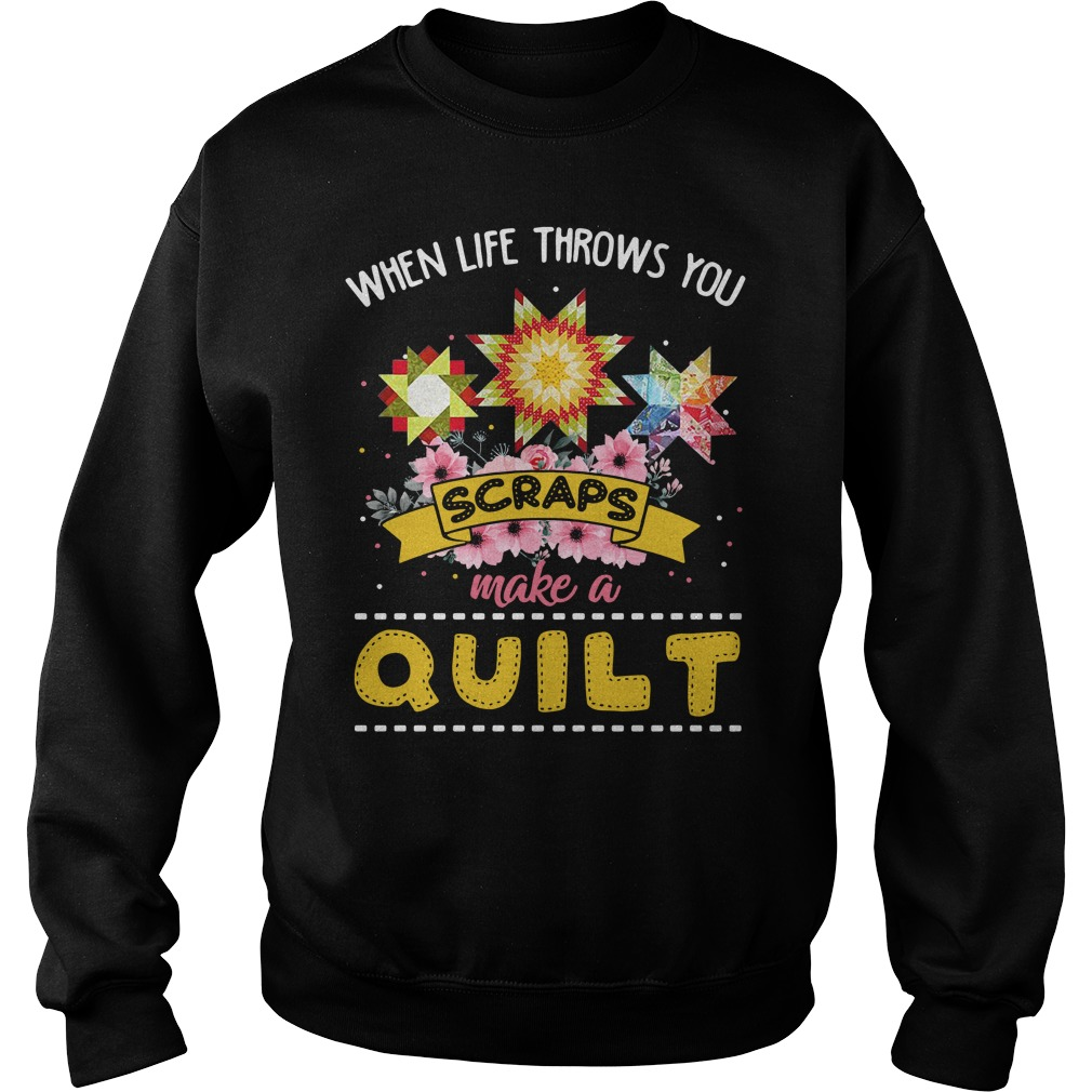When life throws you scraps make a quilt Sweater