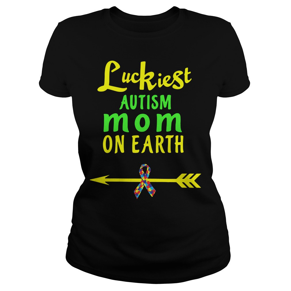 Luckiest autism mom on earth cancer Ladies Tee