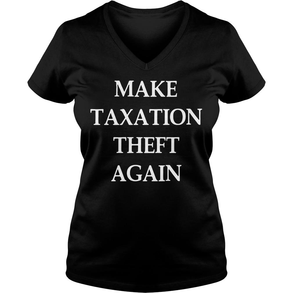Make taxation theft again V-neck T-shirt