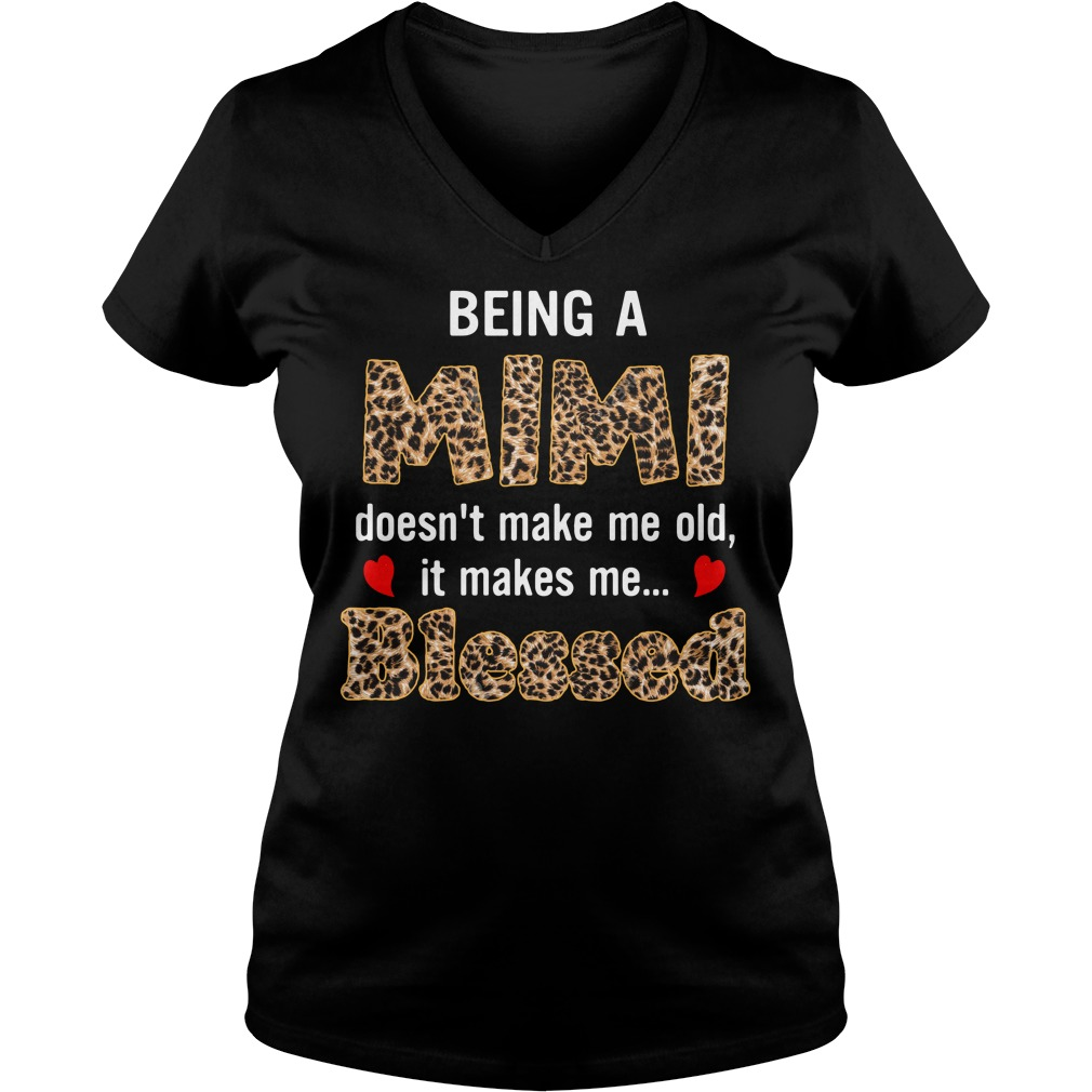 Being a Mimi doesn't make me old it makes me blesses V-neck T-shirt