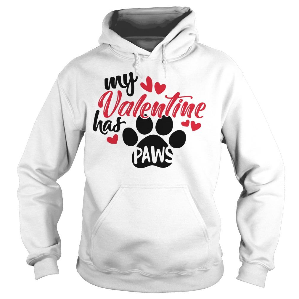 My Valentine has paws Hoodie