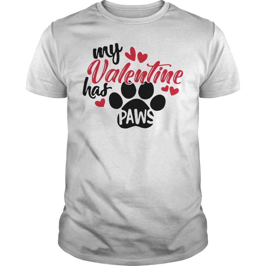 My Valentine has paws shirt