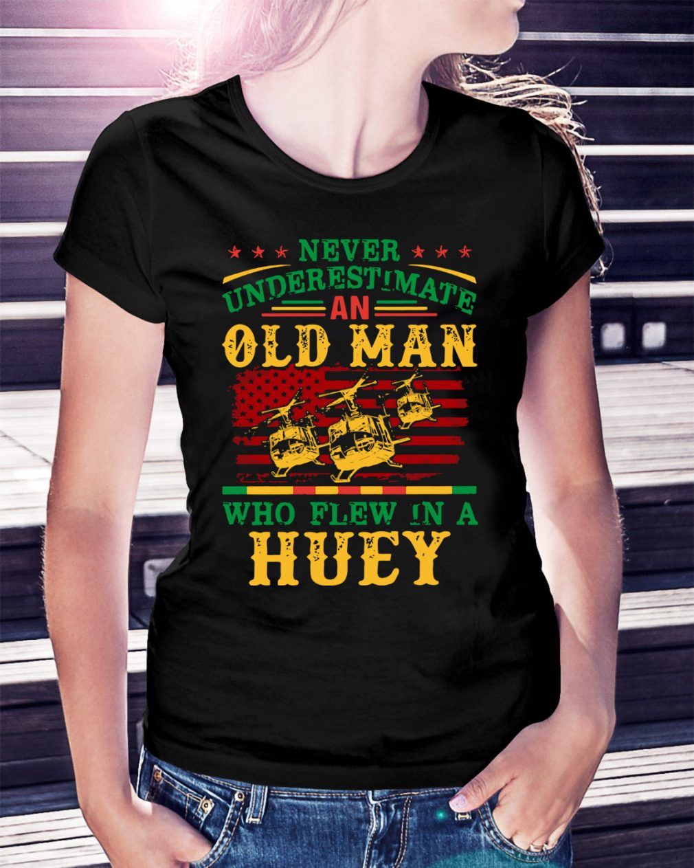 Never underestimate an old man who flew in a Huey Ladies Tee