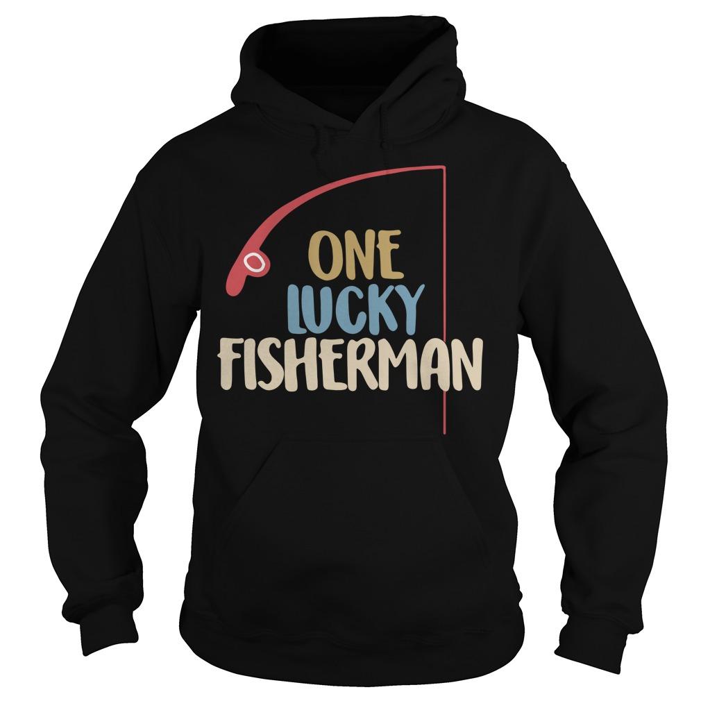 One lucky fisherman Hoodie