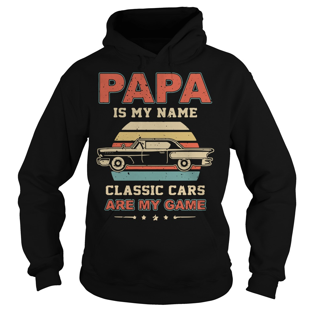 Papa is my name classic cars are my game vintage Hoodie