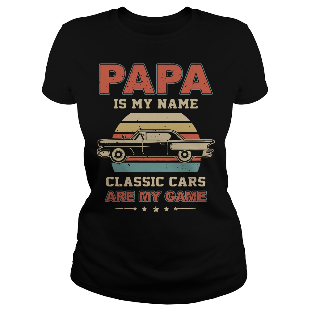 Papa is my name classic Ladies Tee