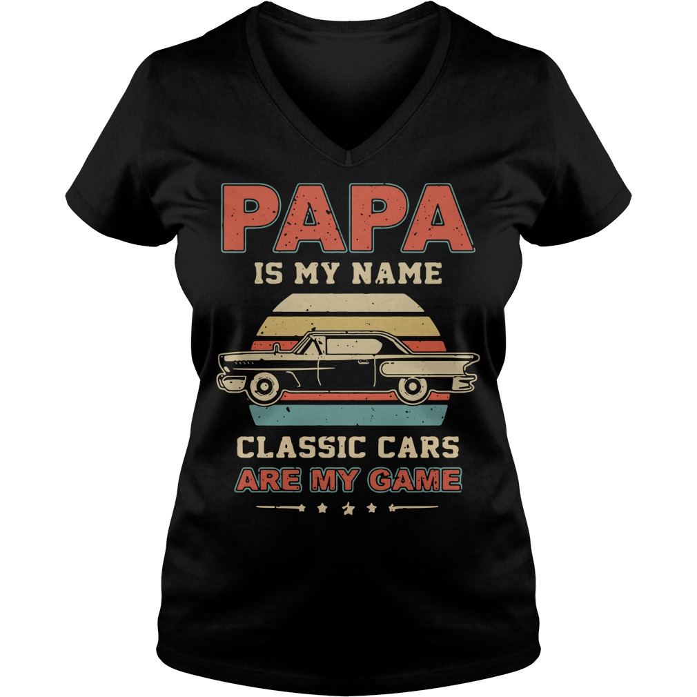 Papa is my name classic cars are my game vintage V-neck T-shirt