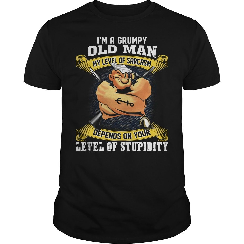 Papai I'm a grumpy old man my level of sarcasm depends shirt