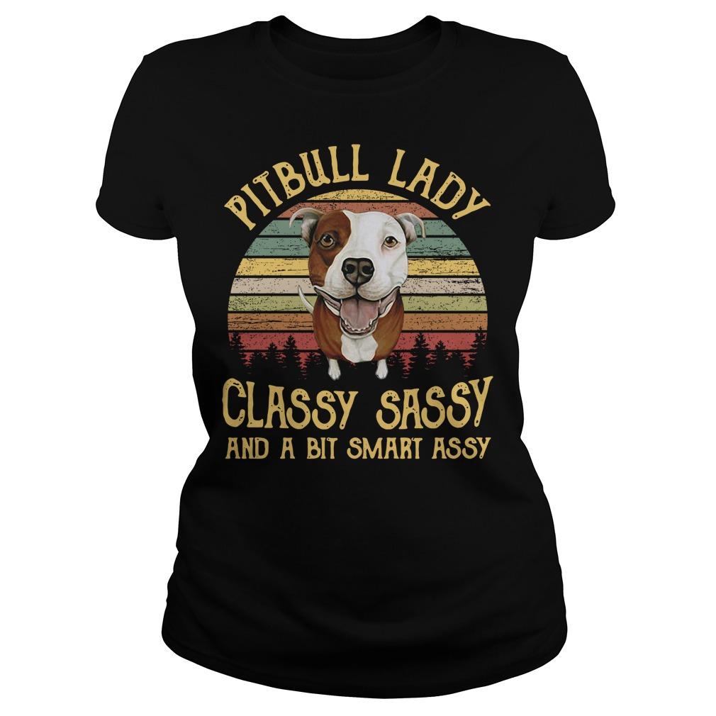Pitbull lady classy sassy and a bit smart assy vintage Ladies Tee