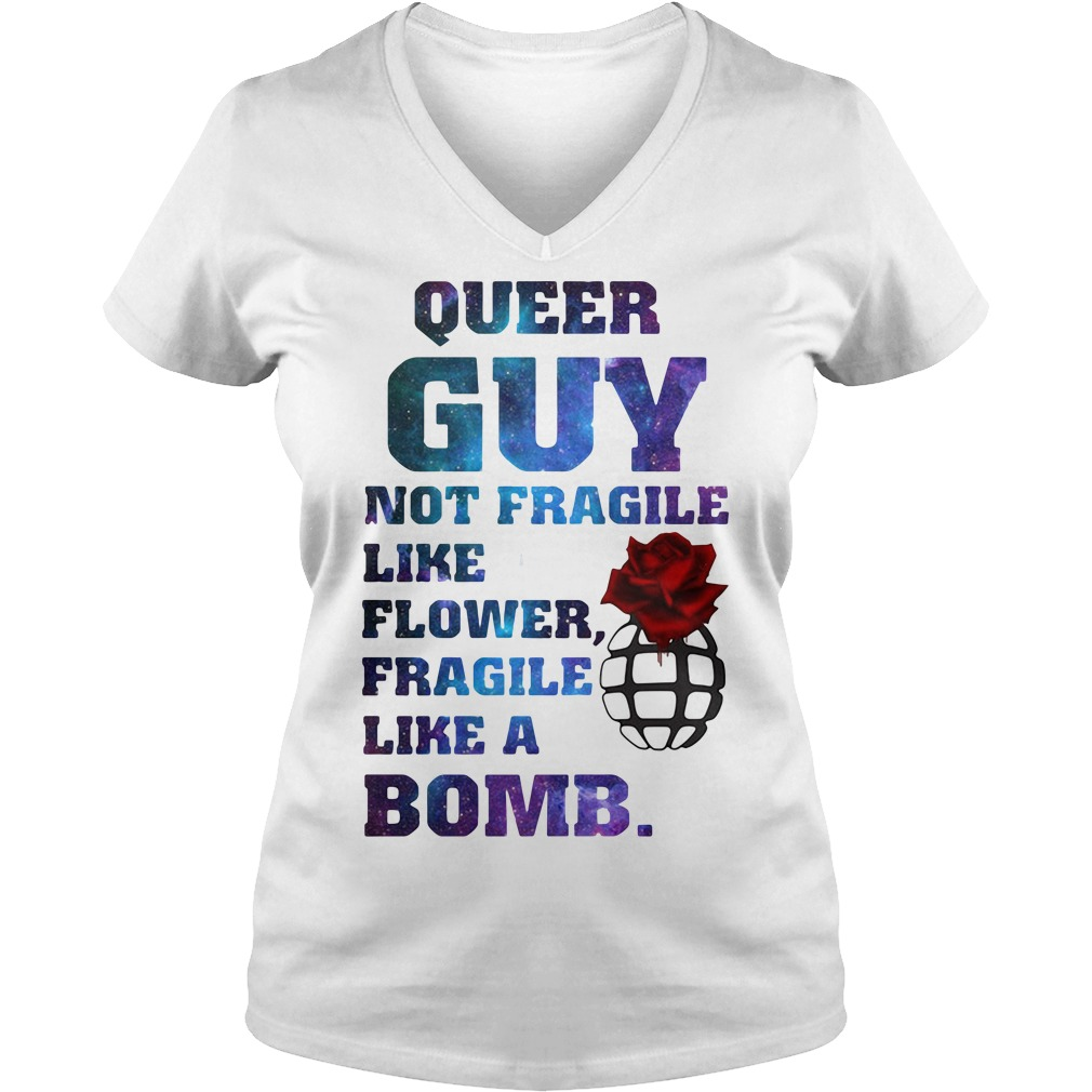 Queer guy not fragile like flower like a bomb V-neck T-shirt