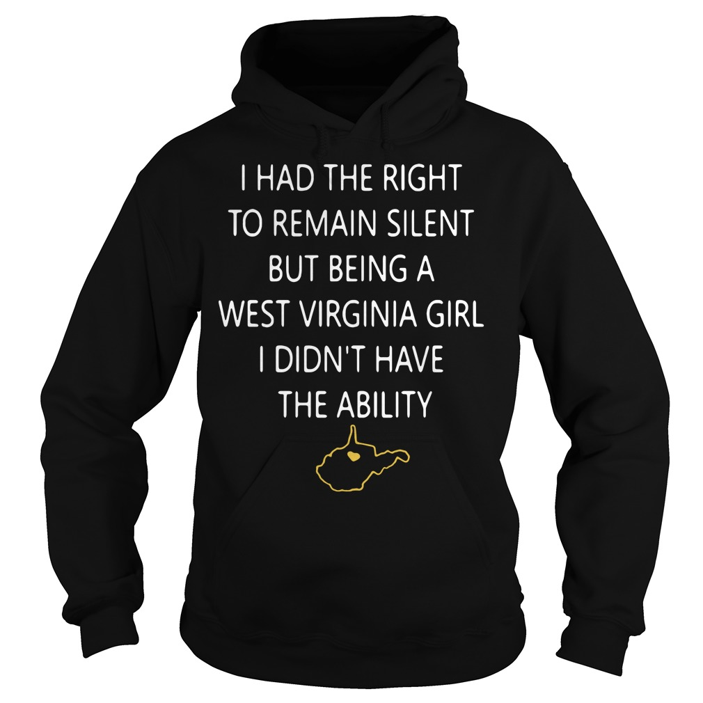 I had the right to Remain silent but being a West Virginia Hoodie