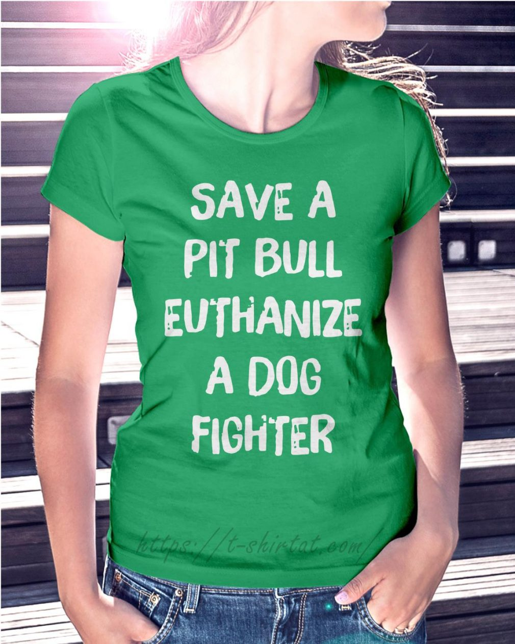 Save a pitbull euthanize a dog fighter Ladies Tee green