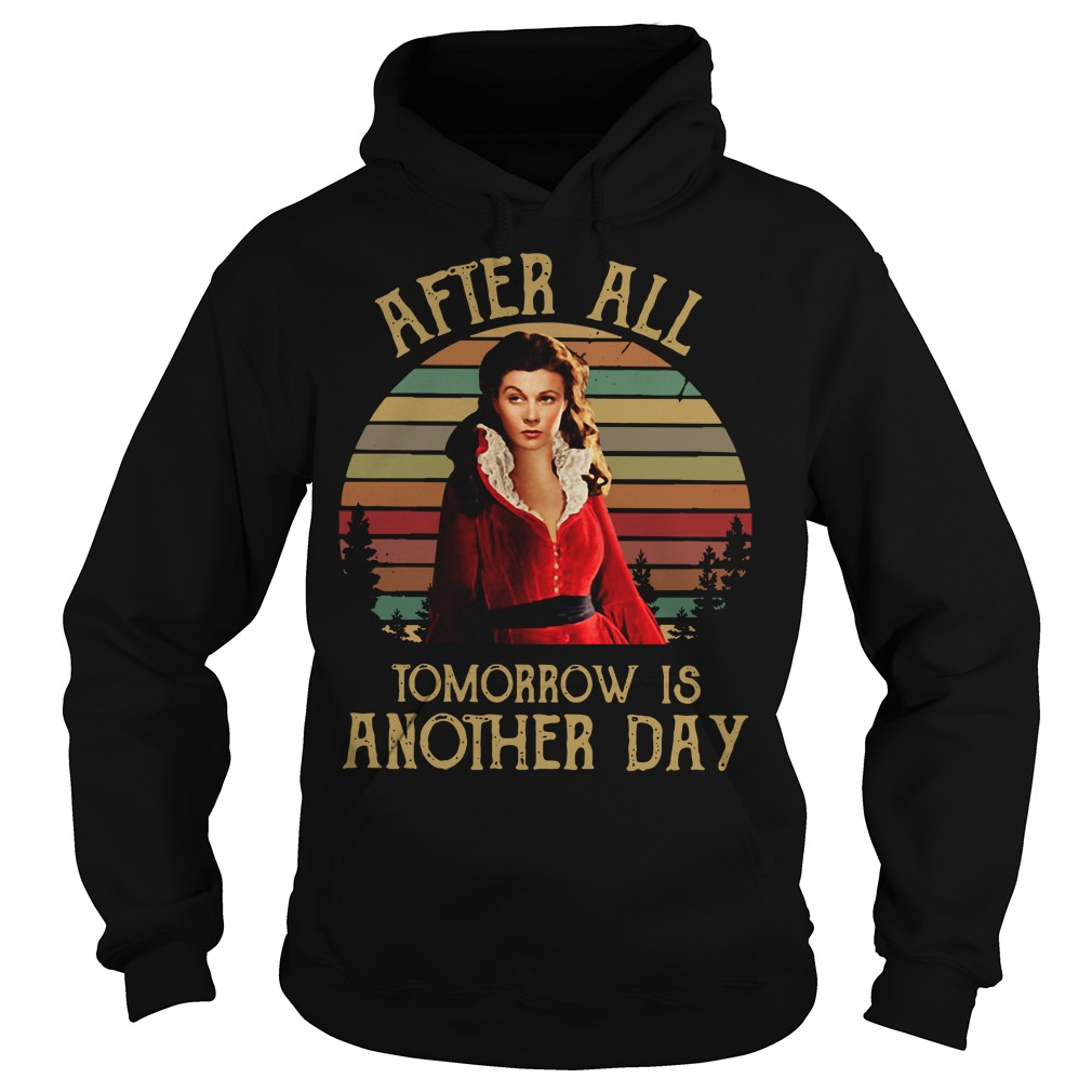 Scarlett O'Hara after all tomorrow is another day Hoodie