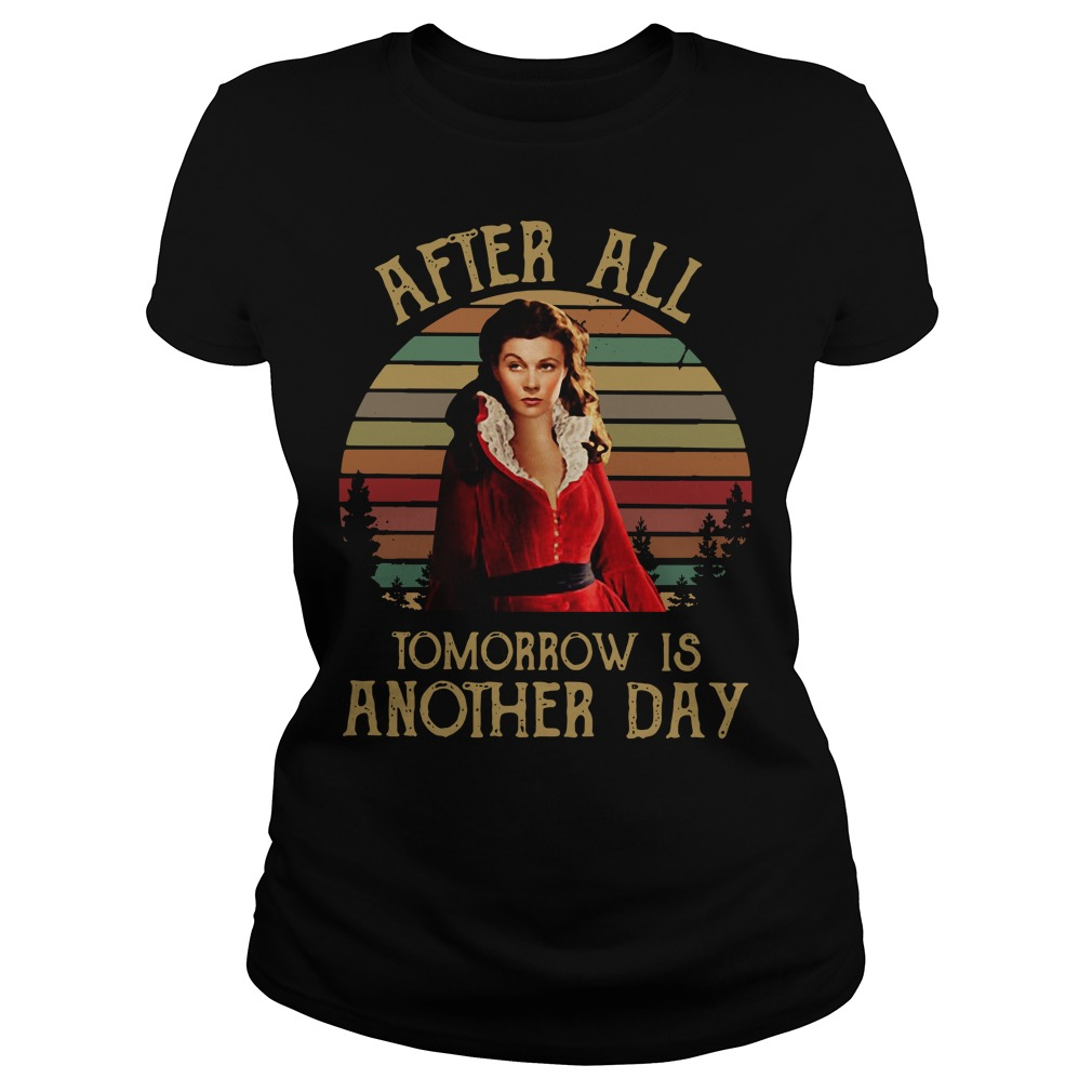 Scarlett O'Hara after all tomorrow is another day Ladies Tee