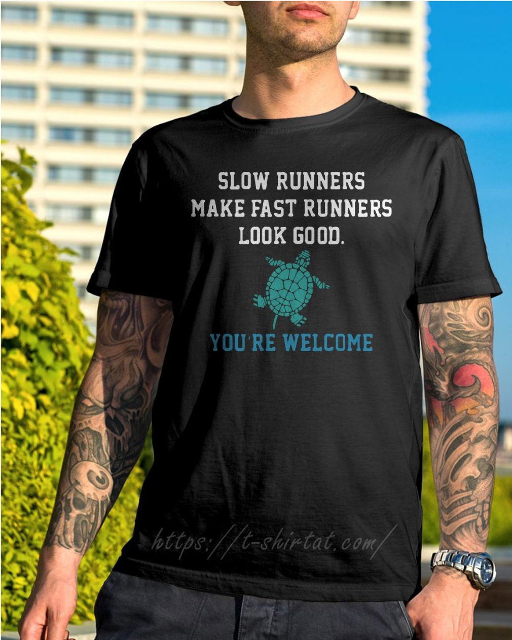 Slow runners make fast runners look good you're welcome shirt