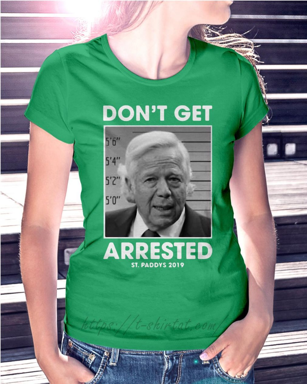 St Patrick's day don't get arrested St Paddys 2019 Ladies Tee green