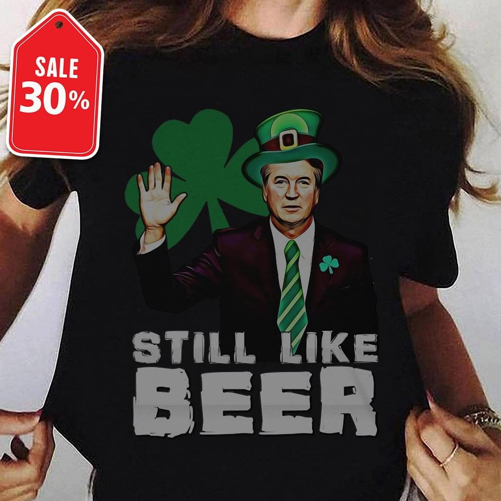 St Patrick's day Judge Kavanaugh still like beer Ladies Tee