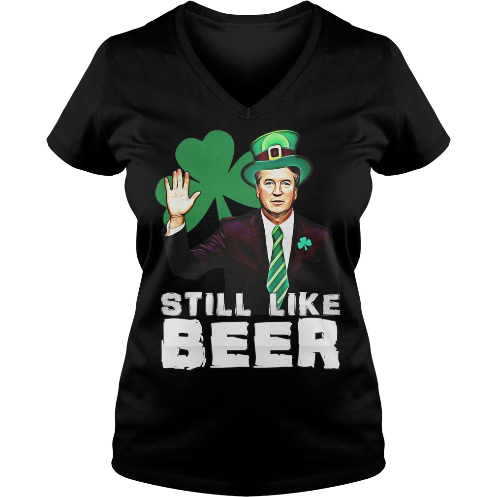 St Patrick's day Judge Kavanaugh still like beer V-neck T-shirt