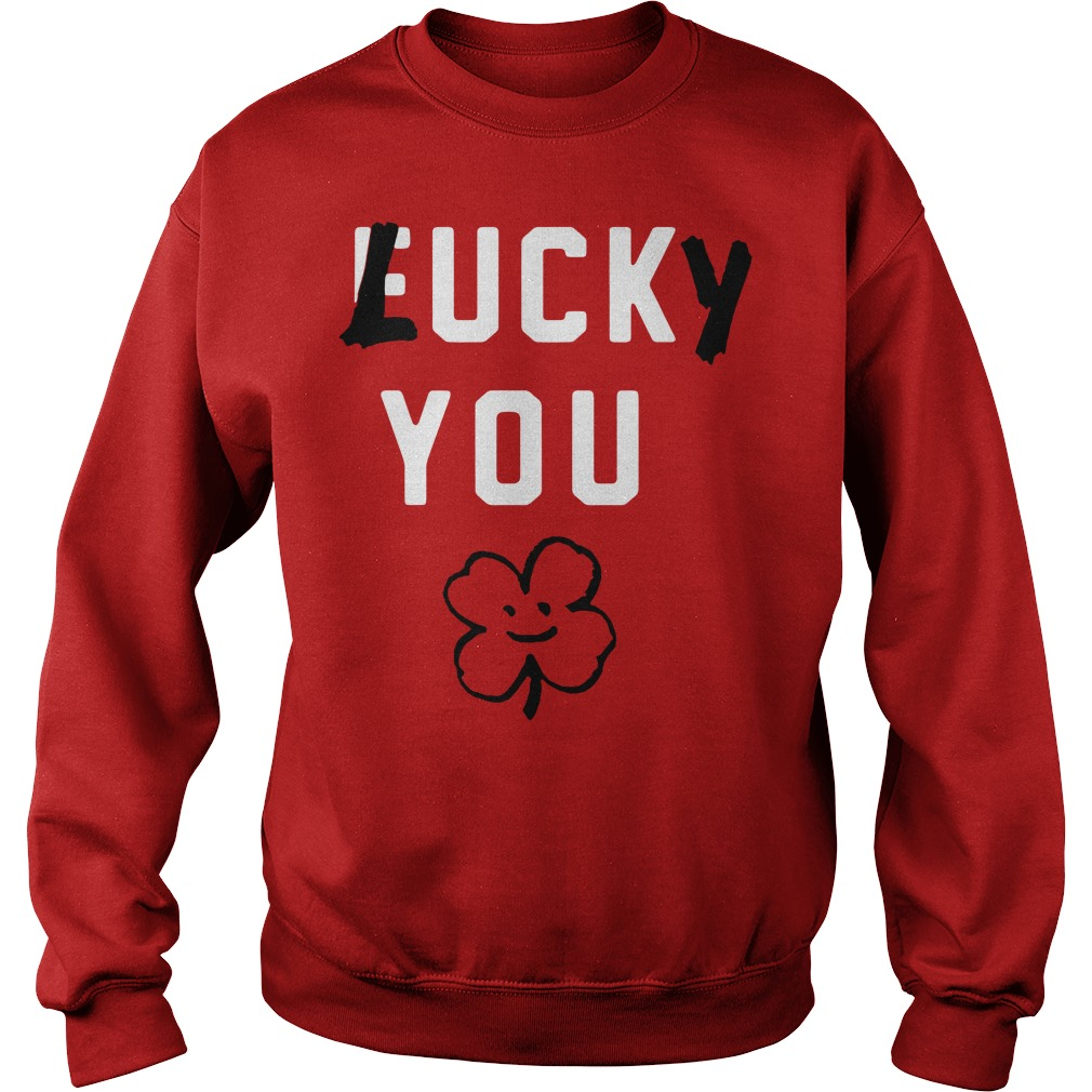 St Patrick's day lucky fuck you Sweater
